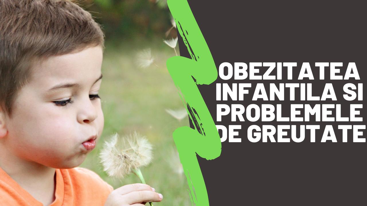Obezitatea infantila si problemele de greutate